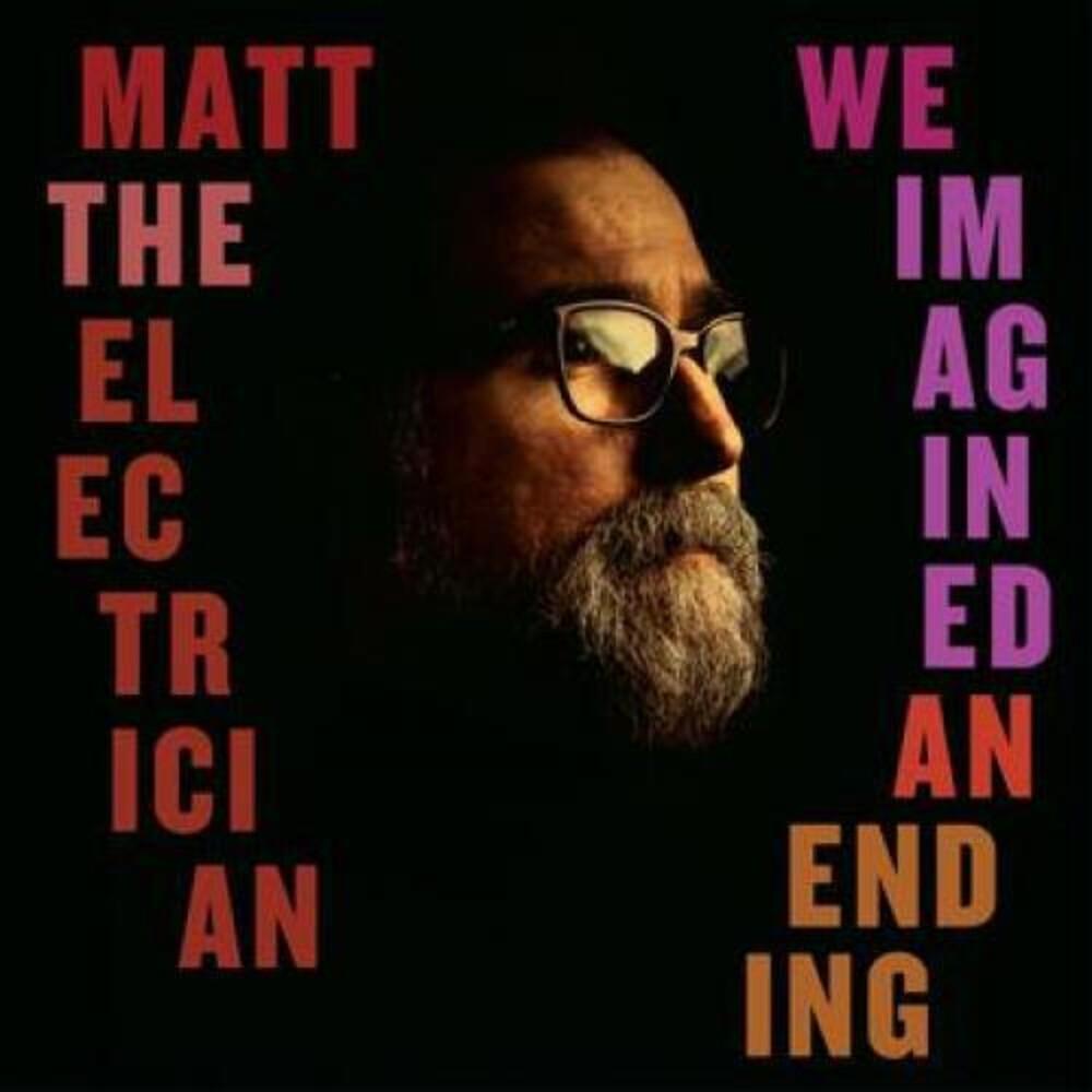 Matt The Electrician - We Imagined An Ending