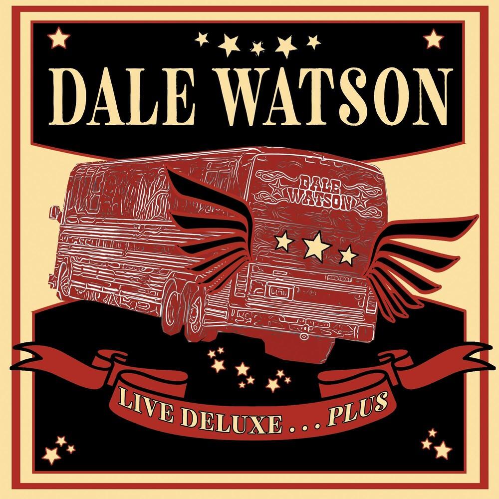 Dale Watson - Live Deluxe...plus