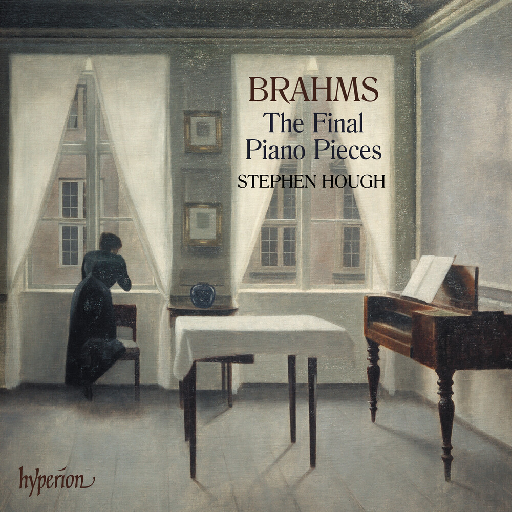 Stephen Hough - Brahms: The Final Piano Pieces