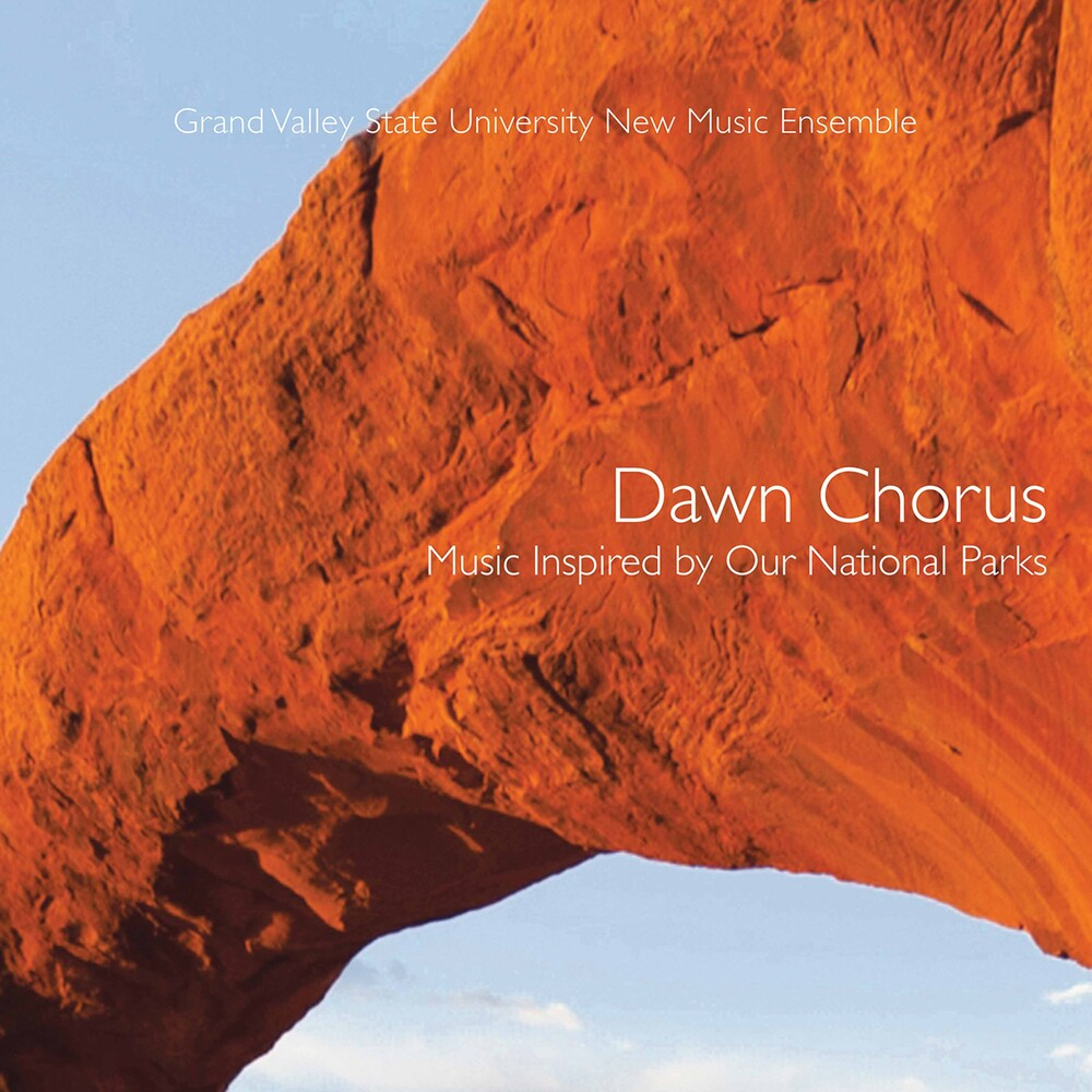 Grand Valley State University New Music Ensemble - Dawn Chorus / Various
