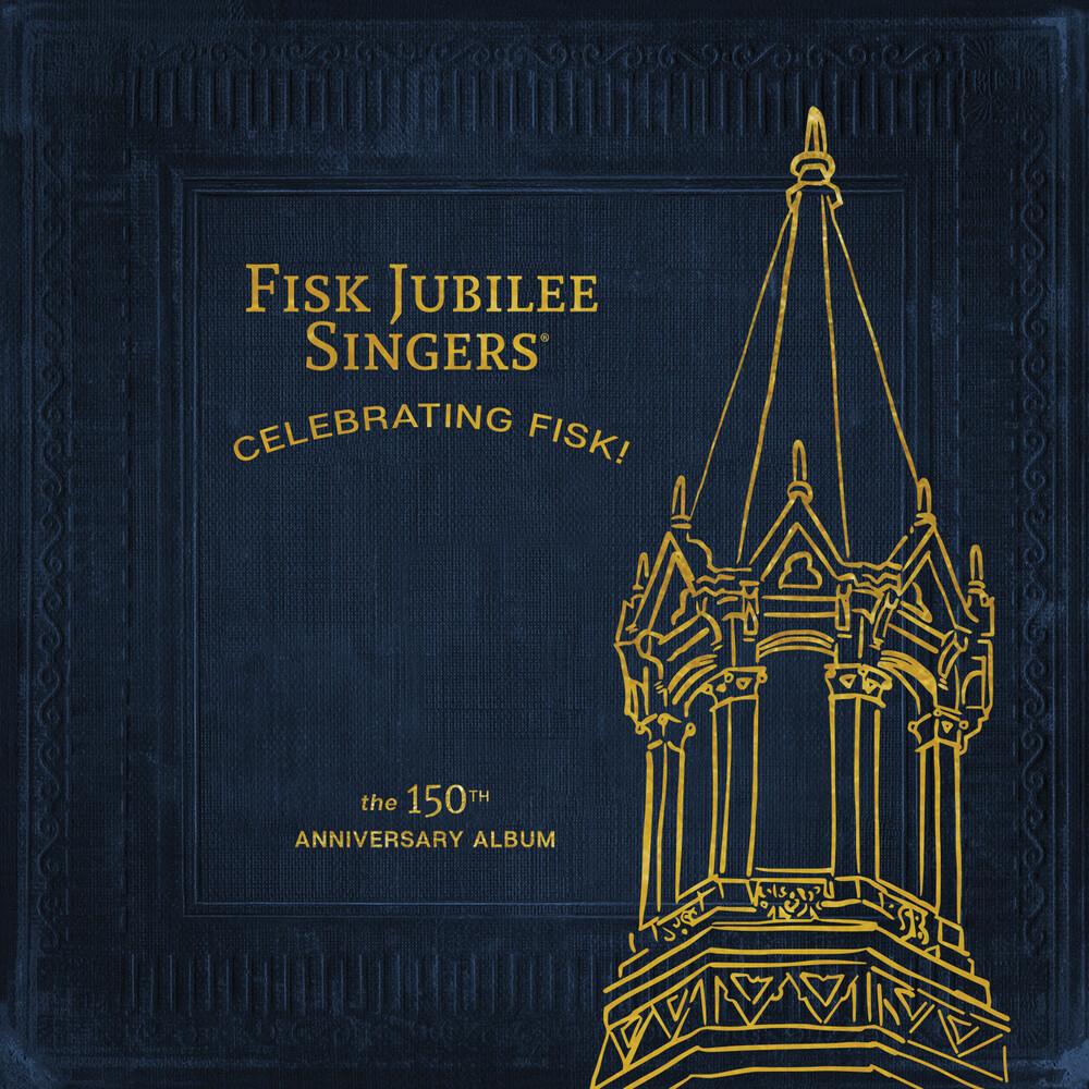 Fisk Jubilee Singers - Celebrating Fisk (The 150th Anniversary Album)