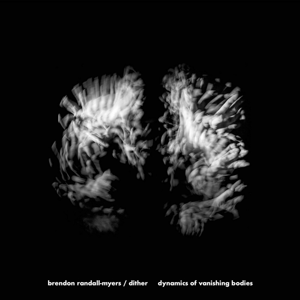 Dither - Dynamics Of Vanishing Bodies