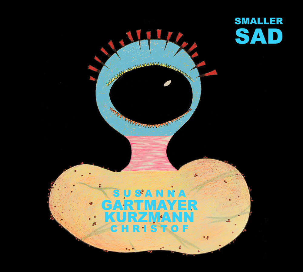 Christof Kurzmann / Gartmayer,Susanna - Smaller Sad