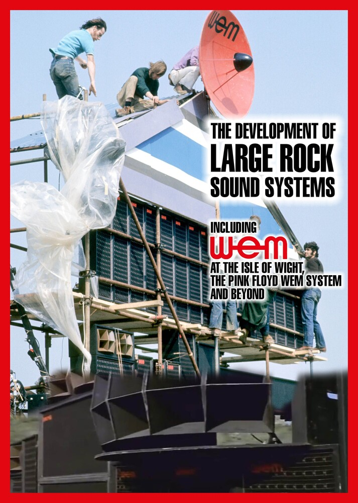 - The Development Of Large Rock Sound Systems (Wem At The Isle Of Wight,Pink Floyd And Wem At Pompeii)