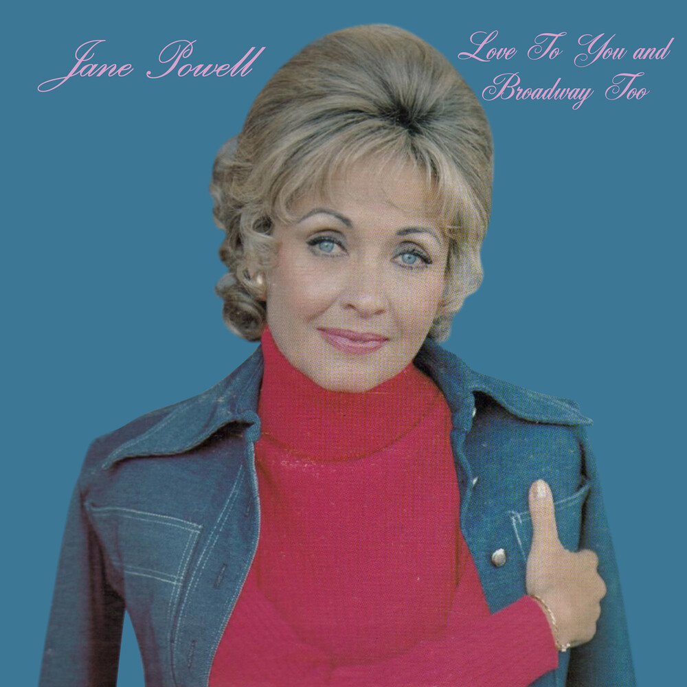 Jane Powell - Love To You And Broadway Too (Mod)
