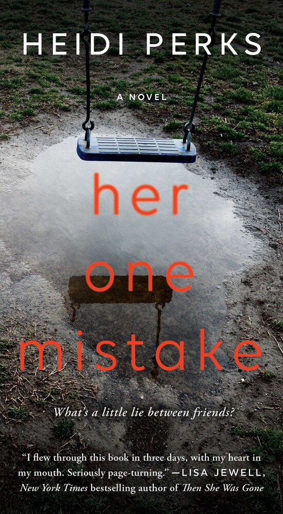Perks, Heidi - Her One Mistake: A Novel