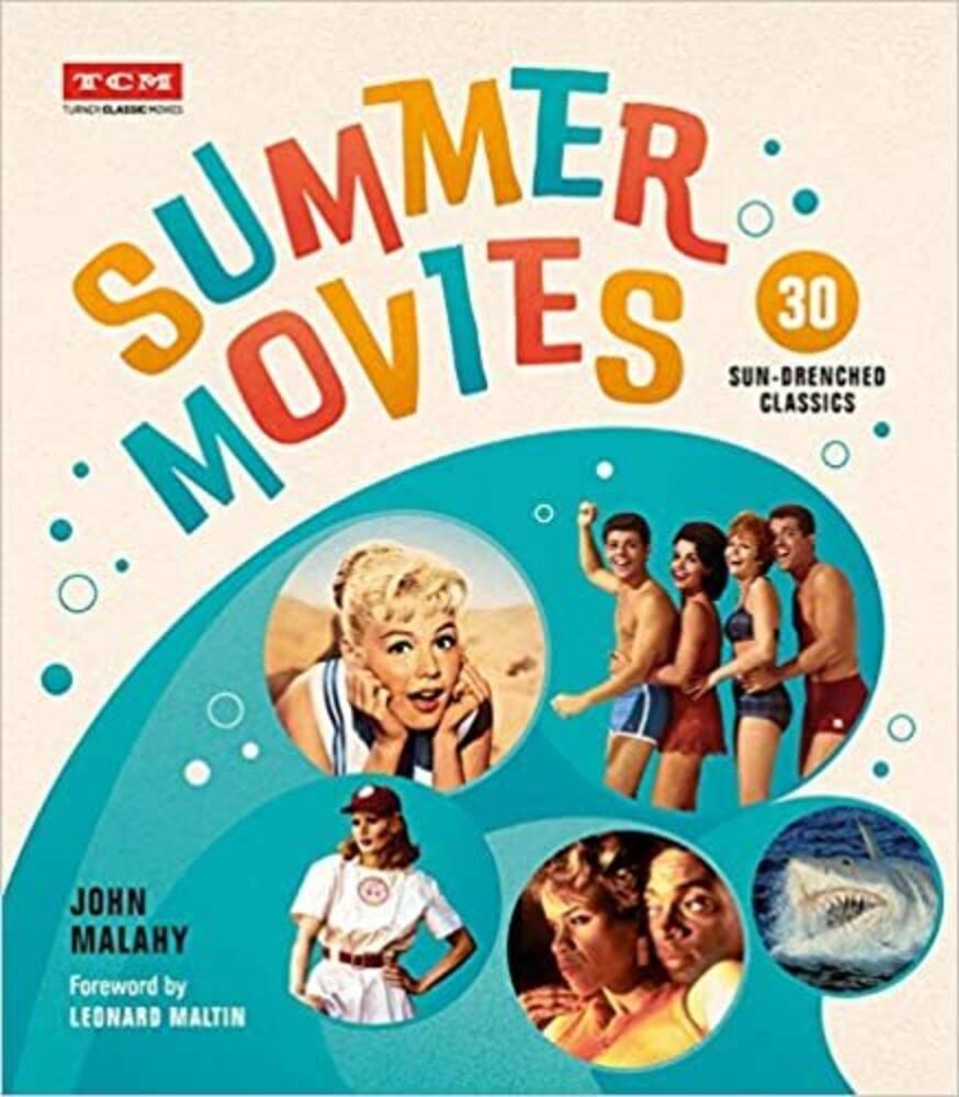 Malahy, John / Maltin, Leonard - Summer Movies: 30 Sun-Drenched Classics (Turner Classic Movies, TCM)