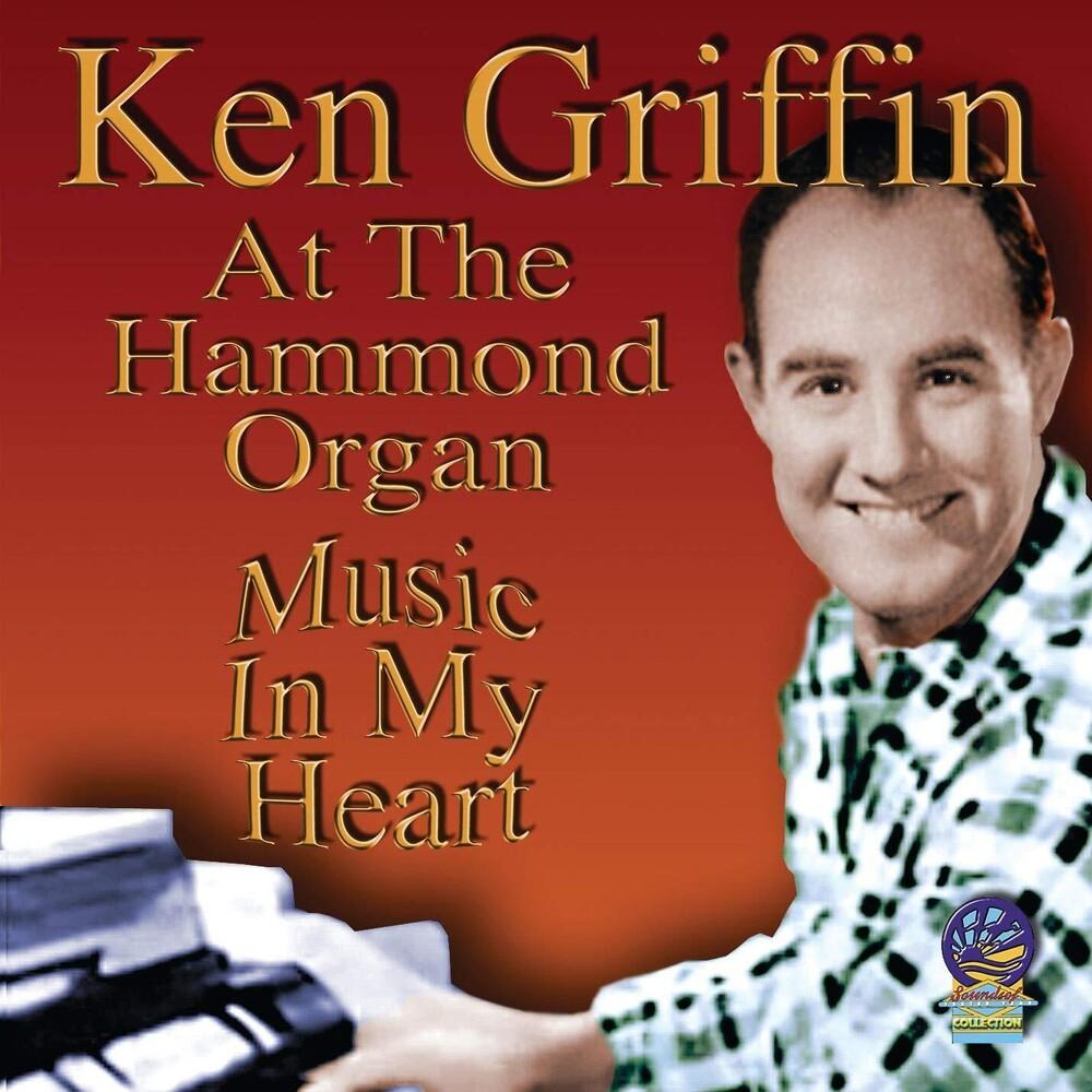 Ken Griffin - At The Hammond Organ - Music In My Heart