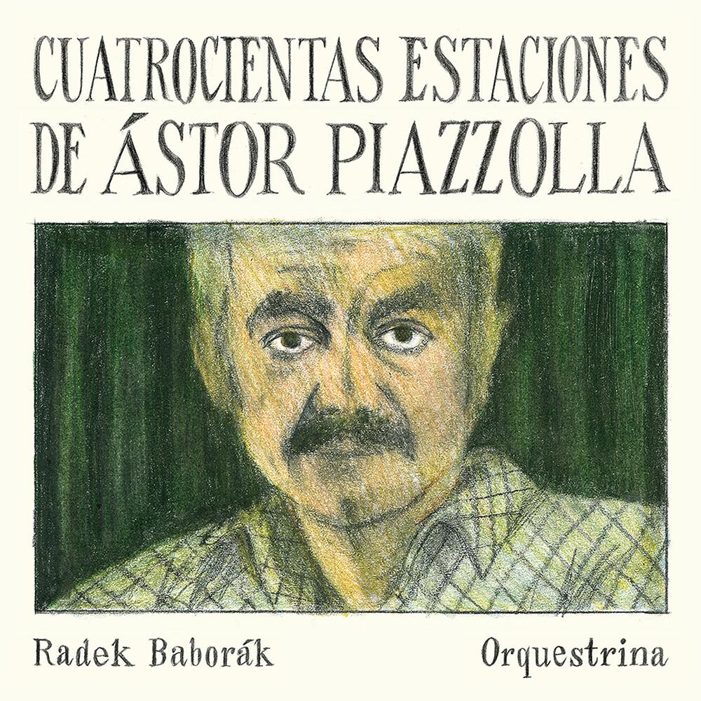 Piazzolla / Radek Baborak Orquestrina - Cuatrocientas Estaciones