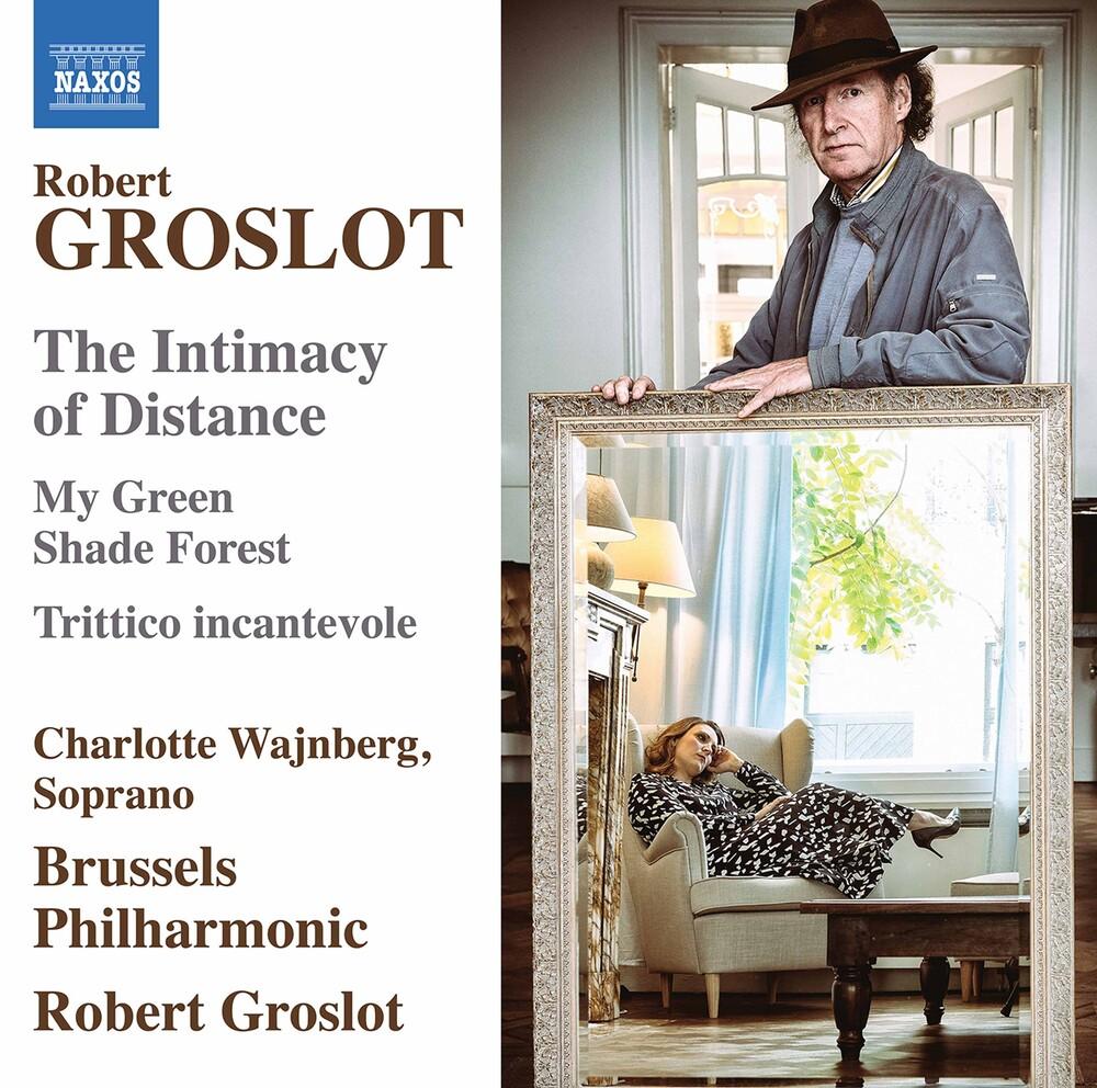 Groslot / Wajnberg / Groslot - Intimacy Of Distance