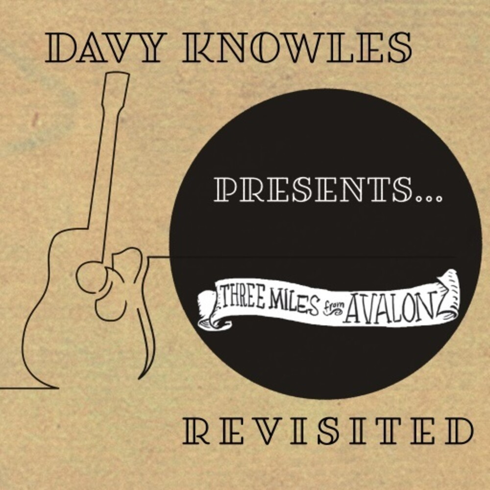 Knowles, Davy - Davy Knowles Presents Three Miles From Avalon Revisited