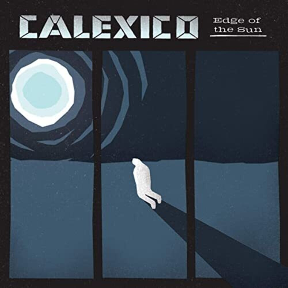 Calexico - Edge Of The Sun