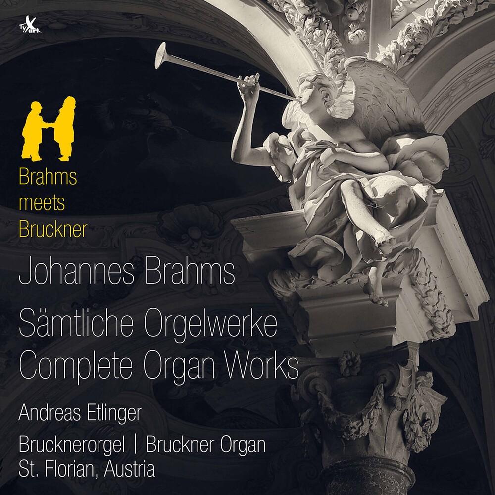 Brahms / Etlinger - Complete Organ Works