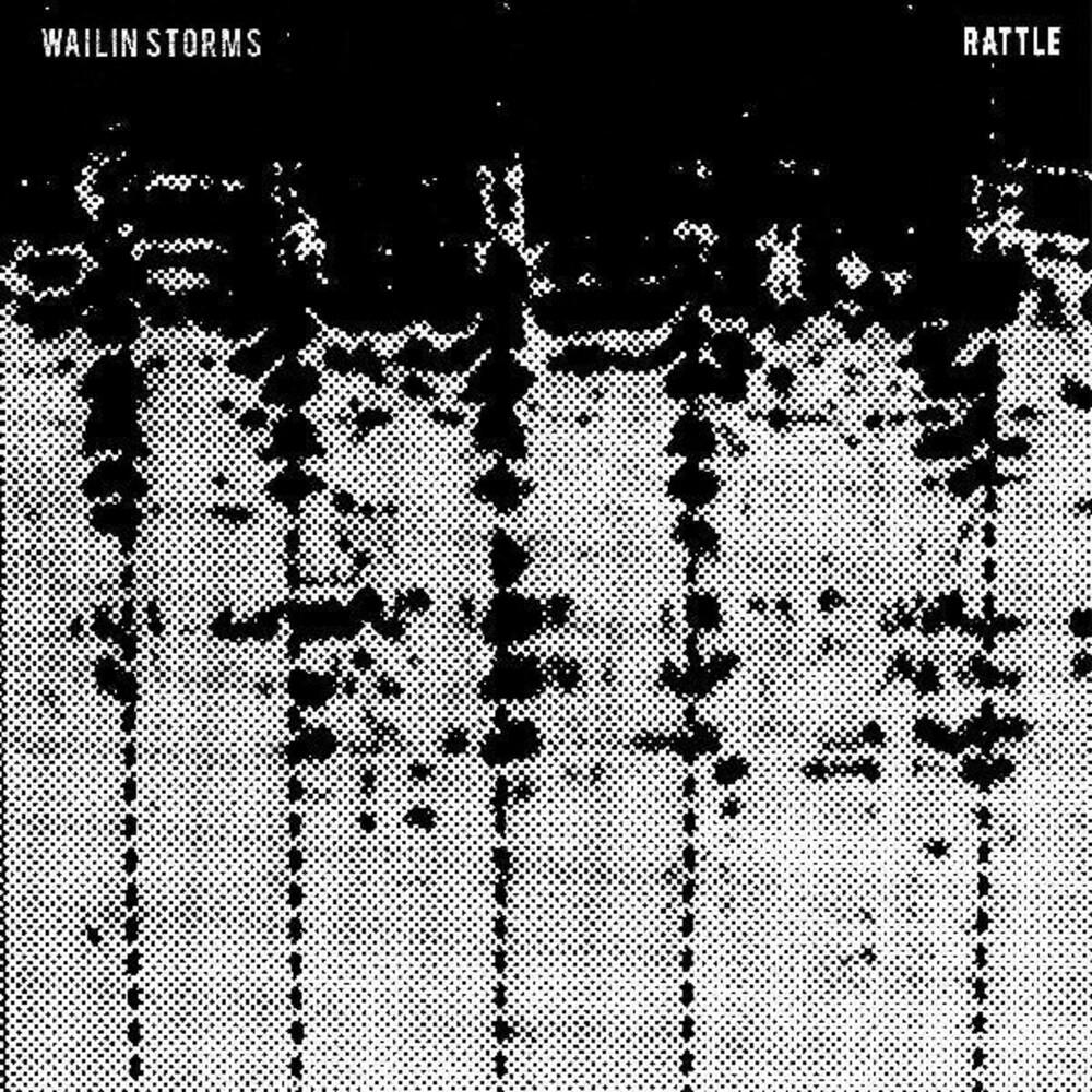 Wailin Storms - Rattle [Digipak]