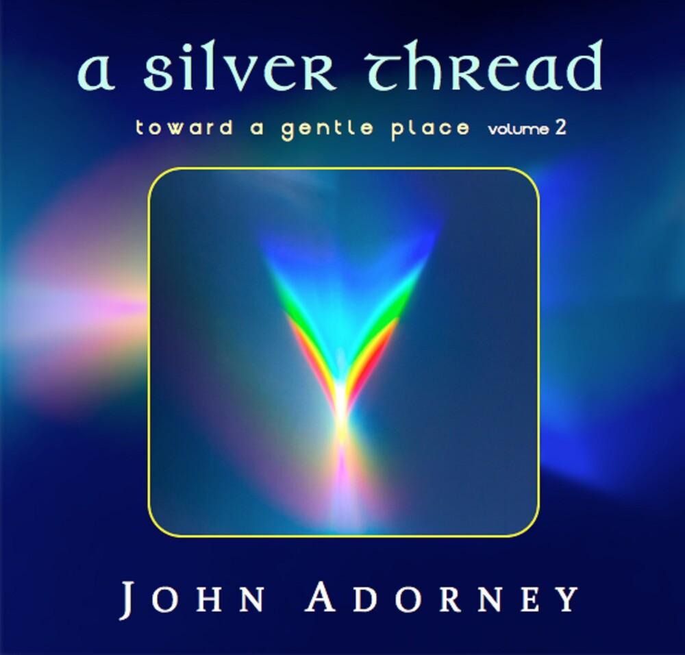 John Adorney - Silver Thread - Toward A Gentle Place 2