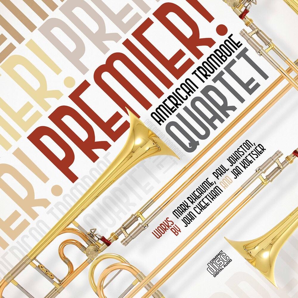 Cheetham / American Trombone Quartet - Premier