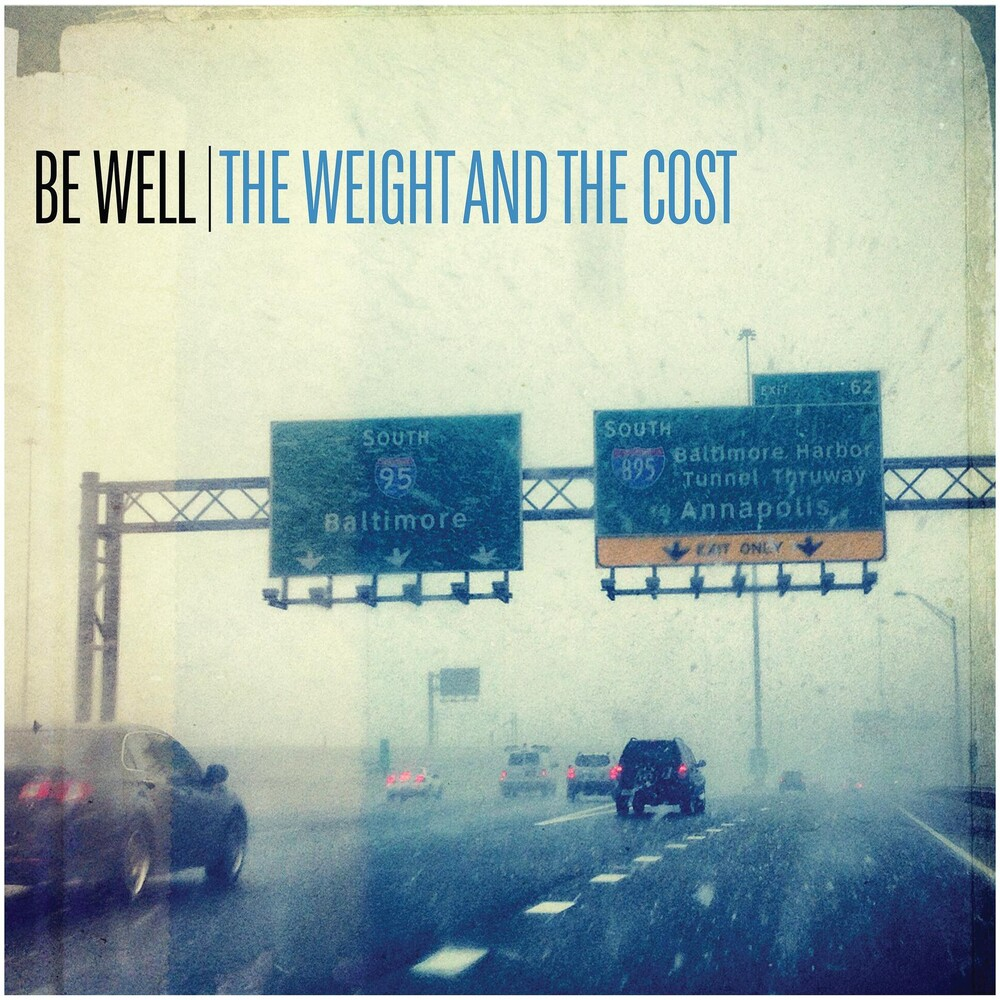 Be Well - The Weight & The Cost