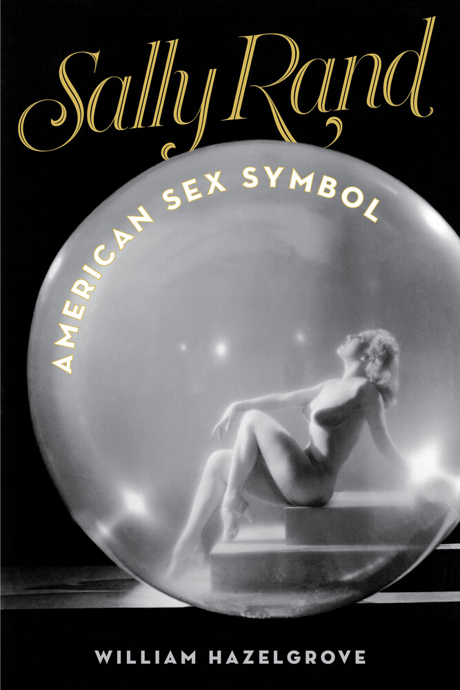 - Sally Rand: American Sex Symbol