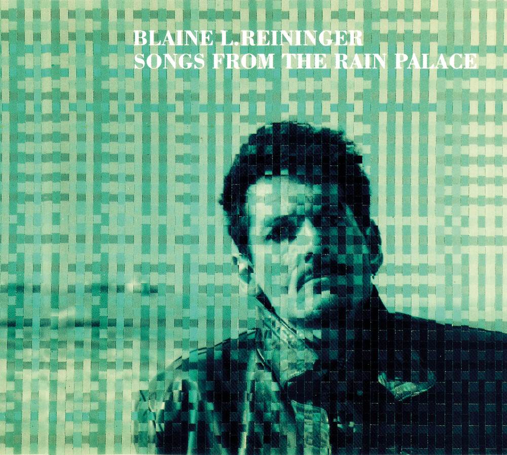 Blaine Reininger L - Songs From The Rain Palace