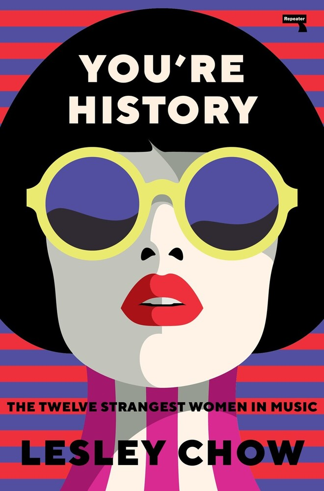 - You're History: The Twelve Strangest Women in Music