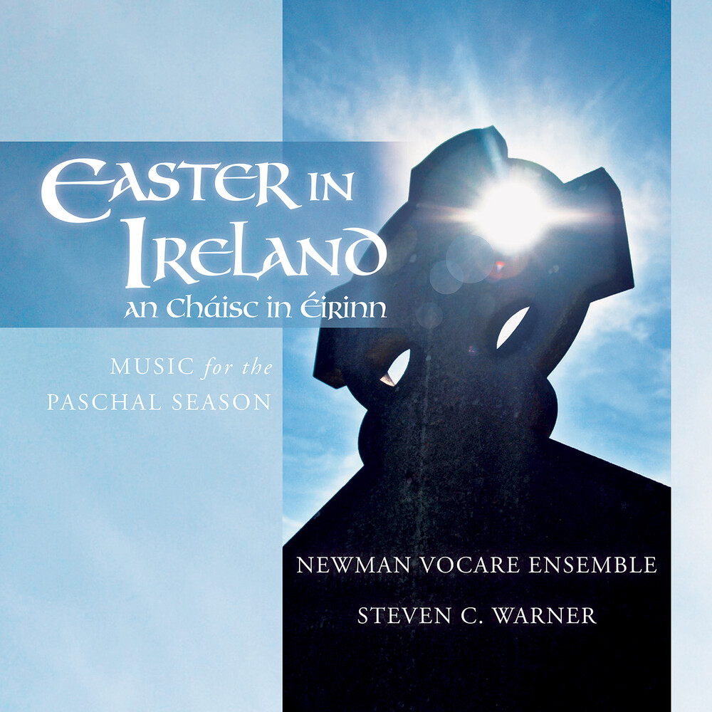 Warner / Newman Vocare Ensemble / Warner - Easter in Ireland