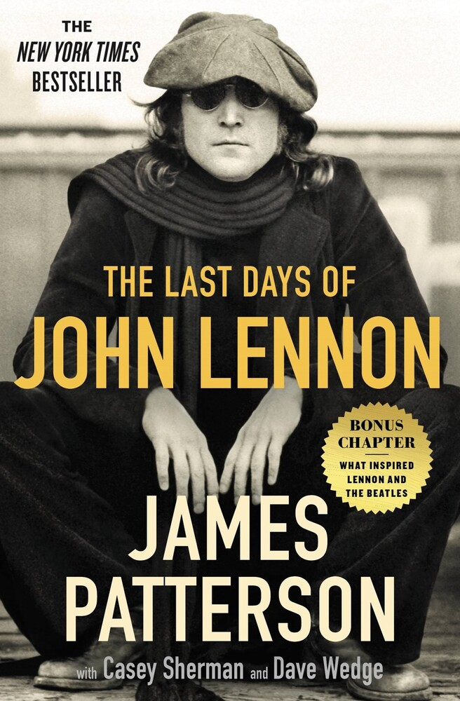 James Patterson  / Sherman,Casey / Wedge,Dave - Last Days Of John Lennon (Ppbk)