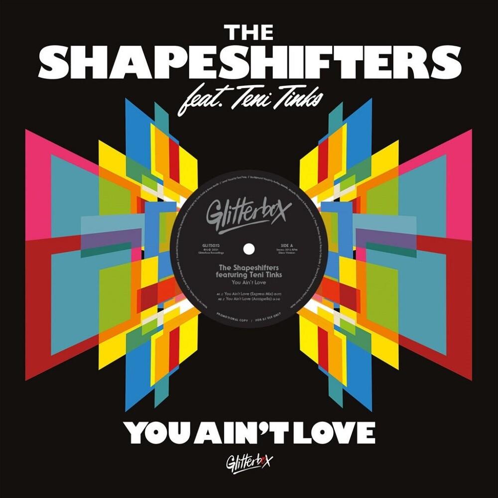 Shapeshifters / Teni Tinks - You Ain't Love