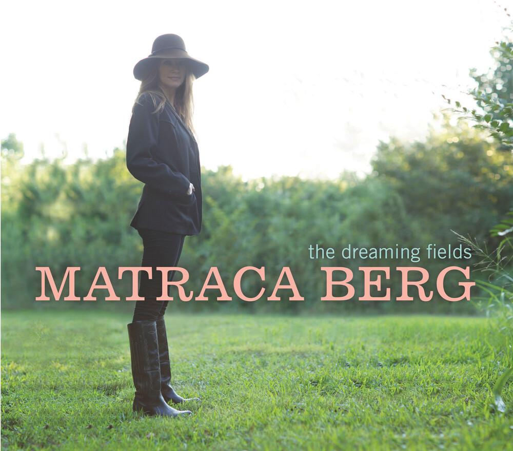 Matraca Berg - Dreaming Fields