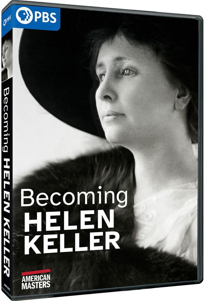 American Masters: Becoming Helen Keller - American Masters: Becoming Helen Keller