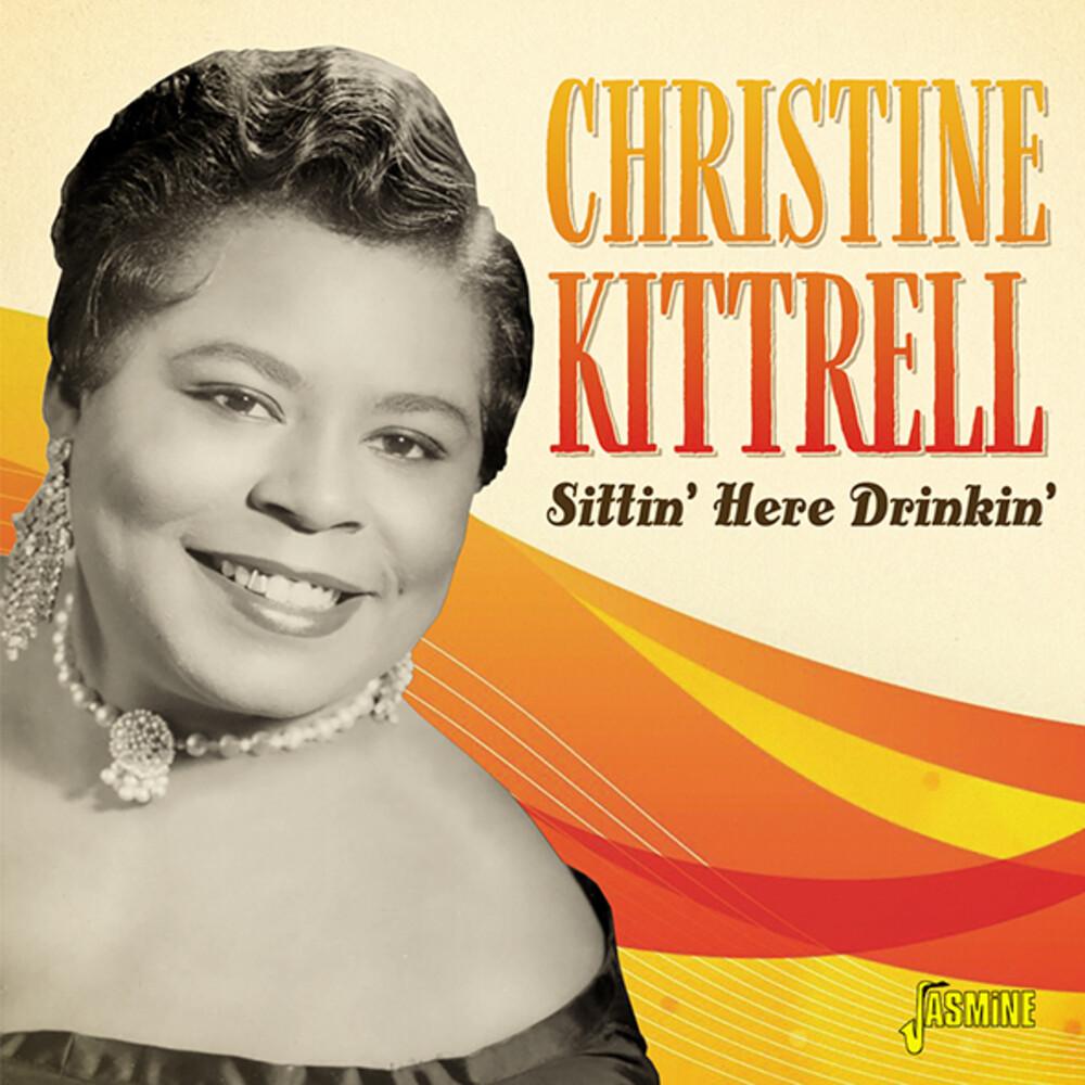 Christine Kittrell - Sittin Here Drinkin [Remastered] (Uk)