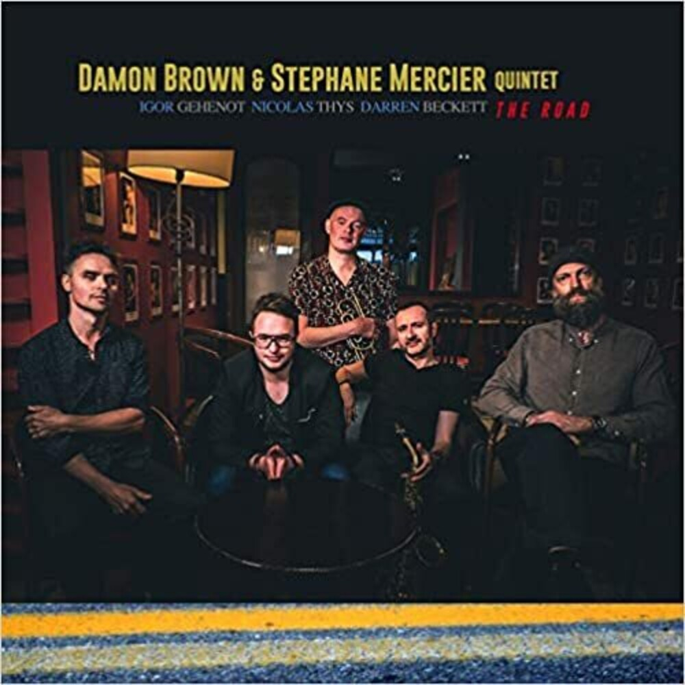 Damon Brown / Stephane Mercier Quintet - Road