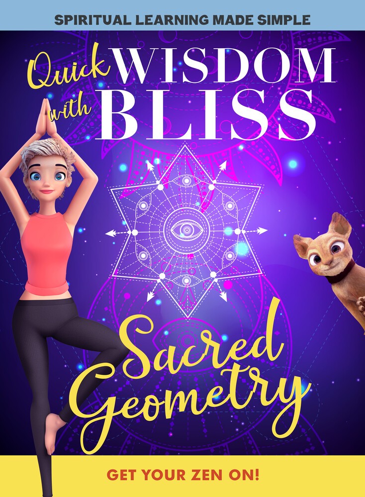 - Quick Wisdom With Bliss: Sacred Geometry