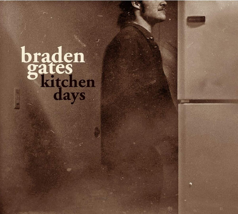 Braden Gates - Kitchen Songs