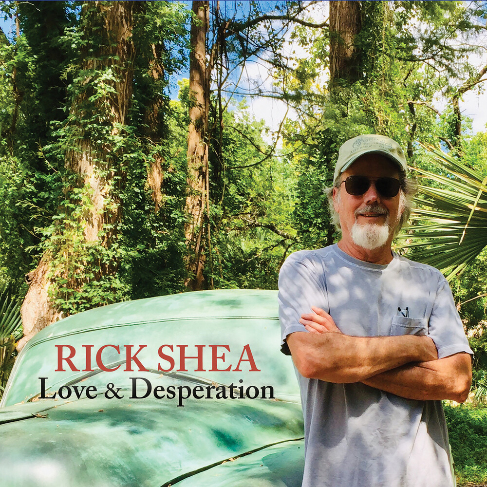 Rick Shea - Love & Desperation