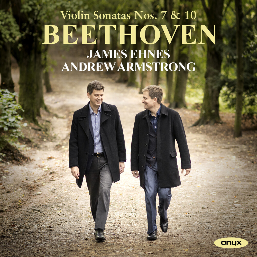 James Ehnes - Beethoven: Violin Sonatas Nos. 7 & 10