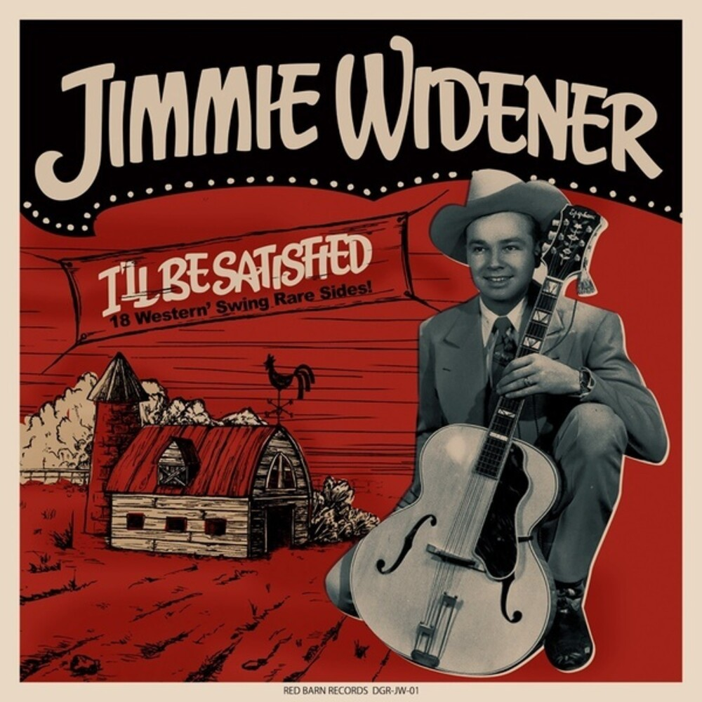 Jimmie Widener - I'll Be Satisfied: 18 Western Swing Rare Sides
