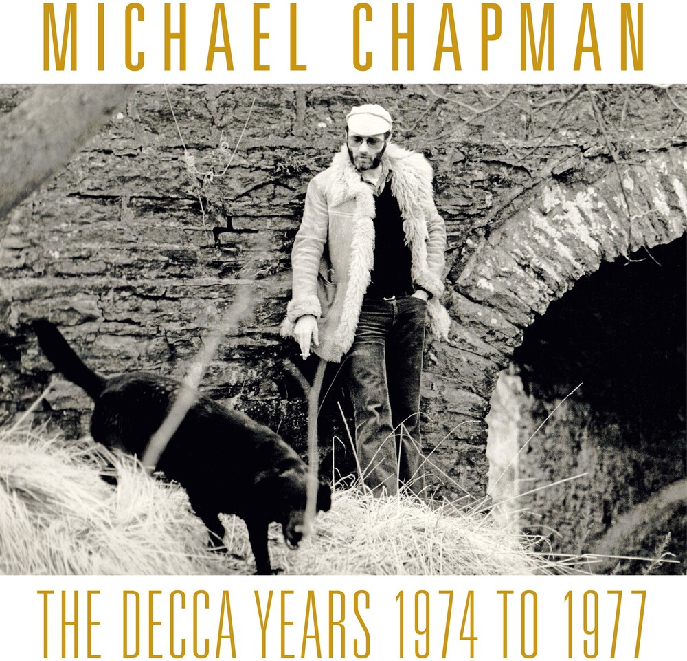 Michael Chapman - Decca Years 1974-1977 (Bonus Tracks) [With Booklet]