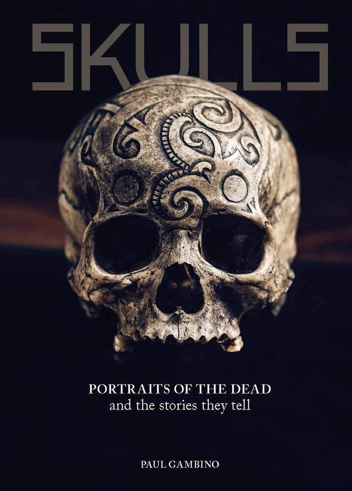 Paul, Gambino - Skulls: Portraits of the Dead and the Stories They Tell