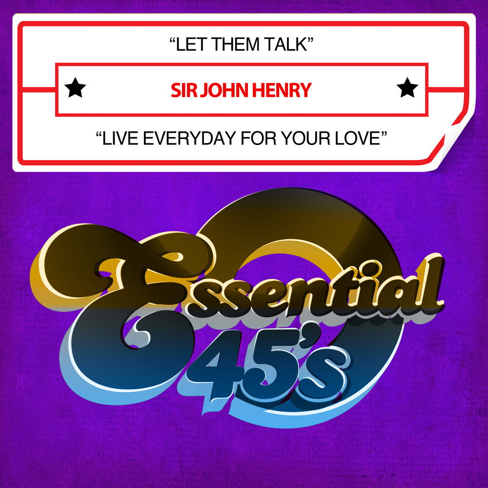 Sir John Henry - Let Them Talk / Live Everyday For Your Love (Digital 45)