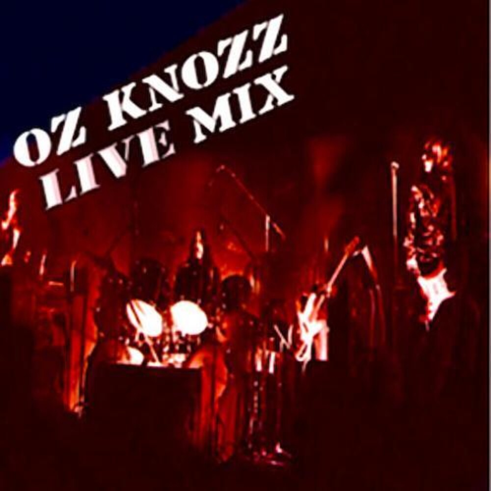 Oz Knozz - Live Mix [Limited Edition]