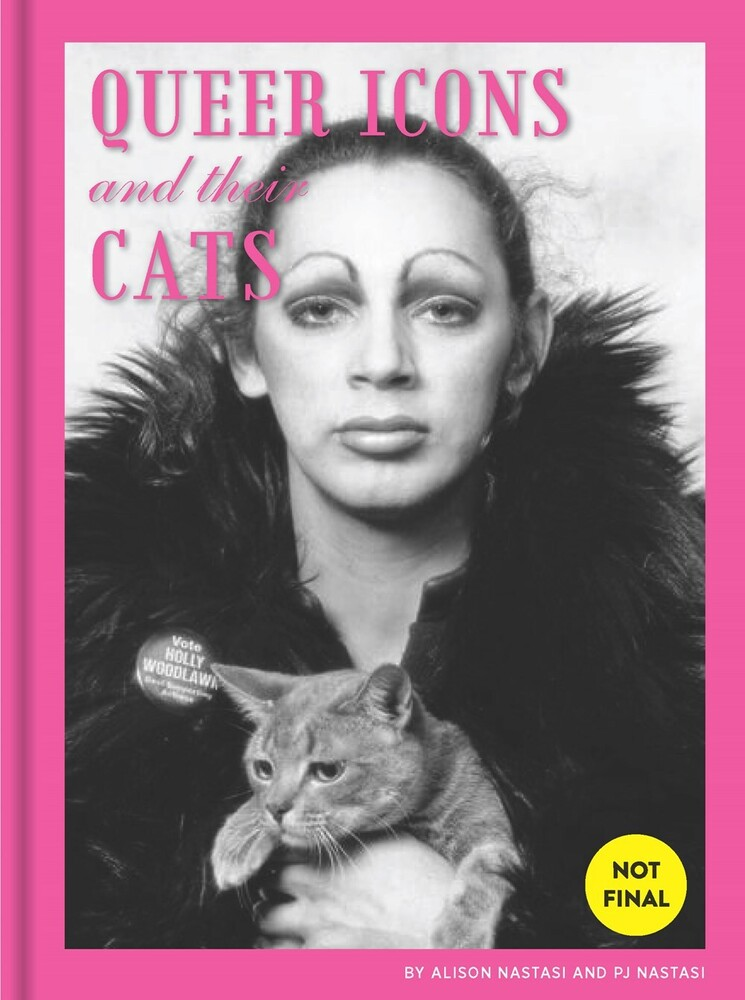Alison Nastasi  / Nastasi,Pj - Queer Icons and Their Cats