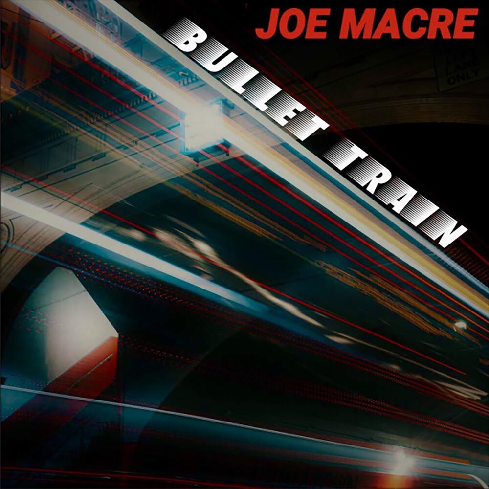 Joe Macre - Bullet Train [Digipak]