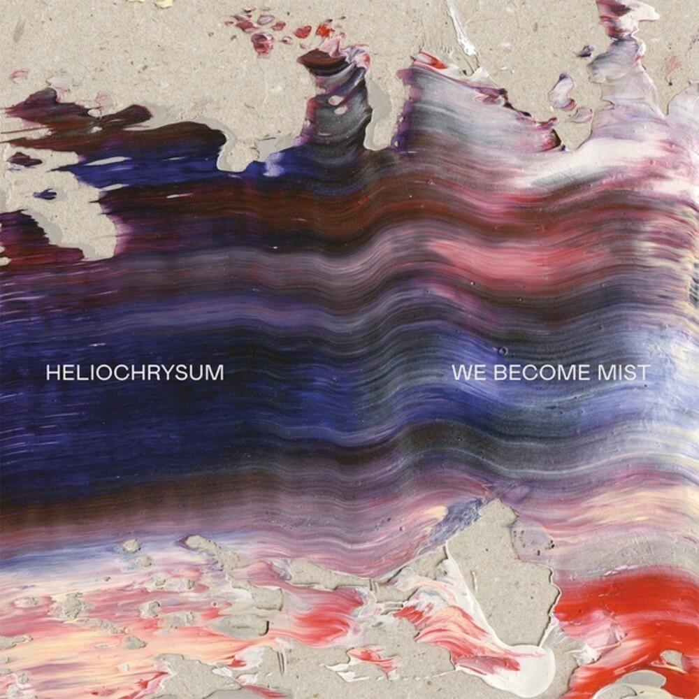 Heliochrysum - We Become Mist