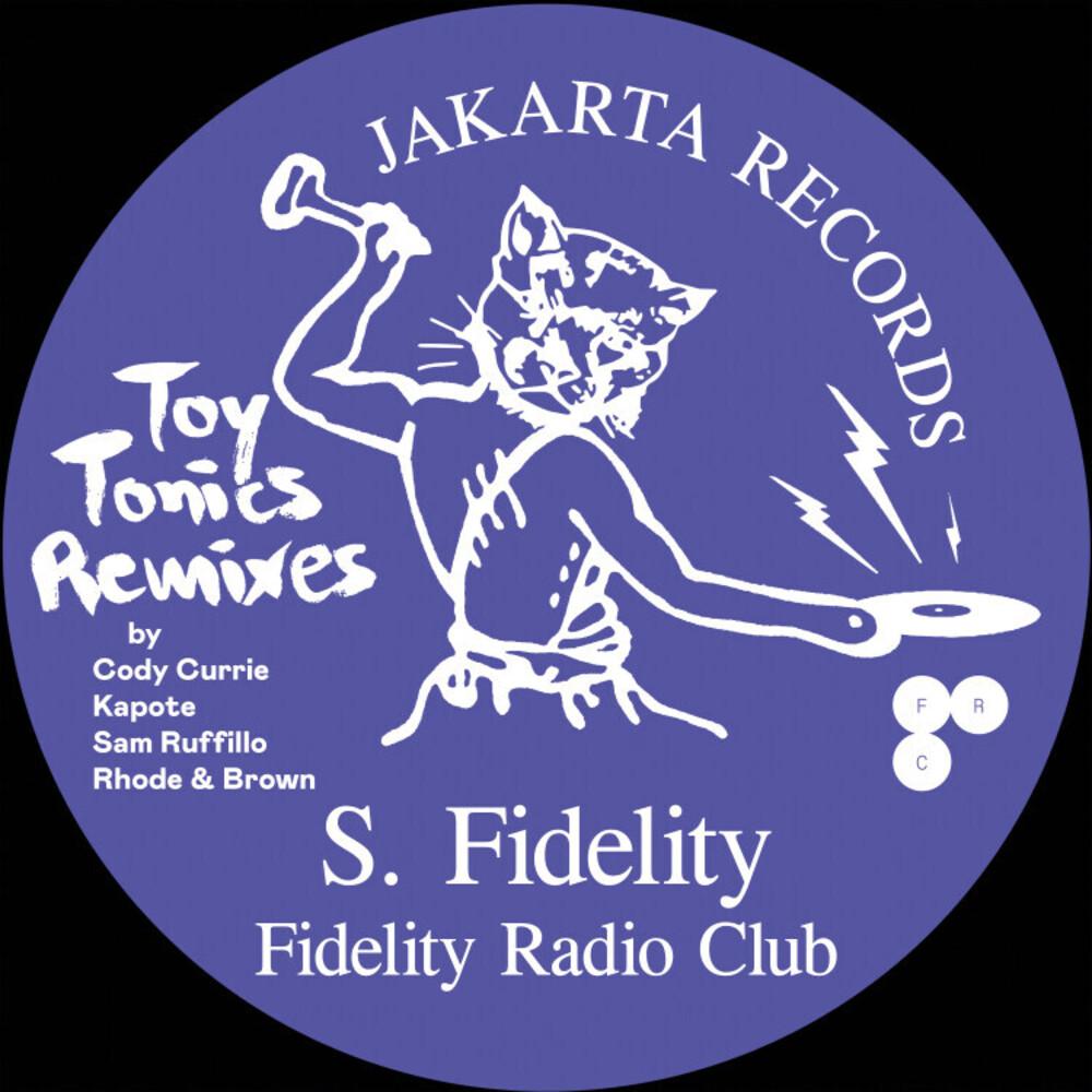 S Fidelity - Fidelity Radio Club - Toy Tonics Remixes