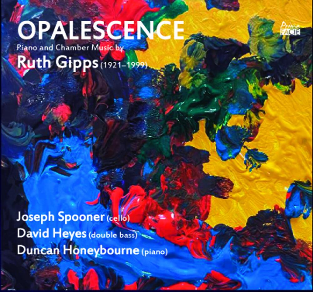 Joseph Spooner  / Heyes,David / Honeybourne,Duncan - Opalescence: Piano & Chamber Music By Ruth Gipps