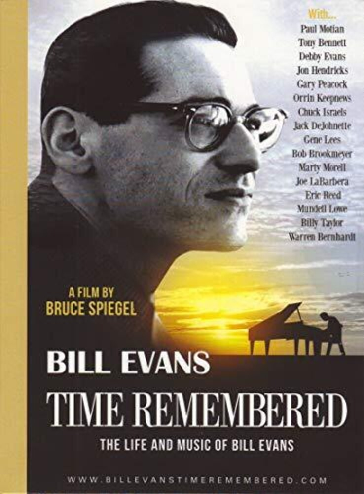 Bill Evans - Time Remembered: The Life And Music Of Bill Evans