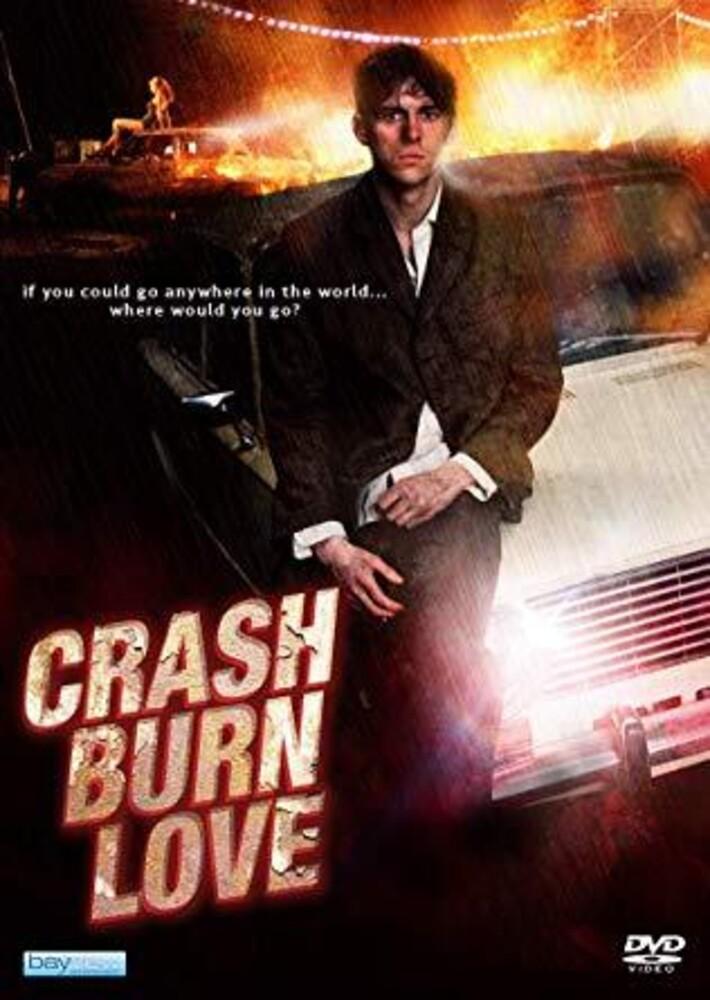 - Crash Burn Love