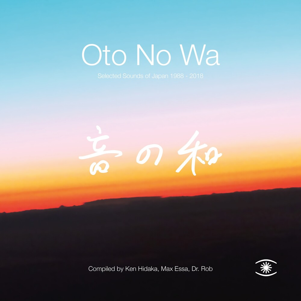 Oto No Wa - Selected Sounds Of Japan 1988 - 2018 - Oto No Wa - Selected Sounds Of Japan (1988 - 2018)