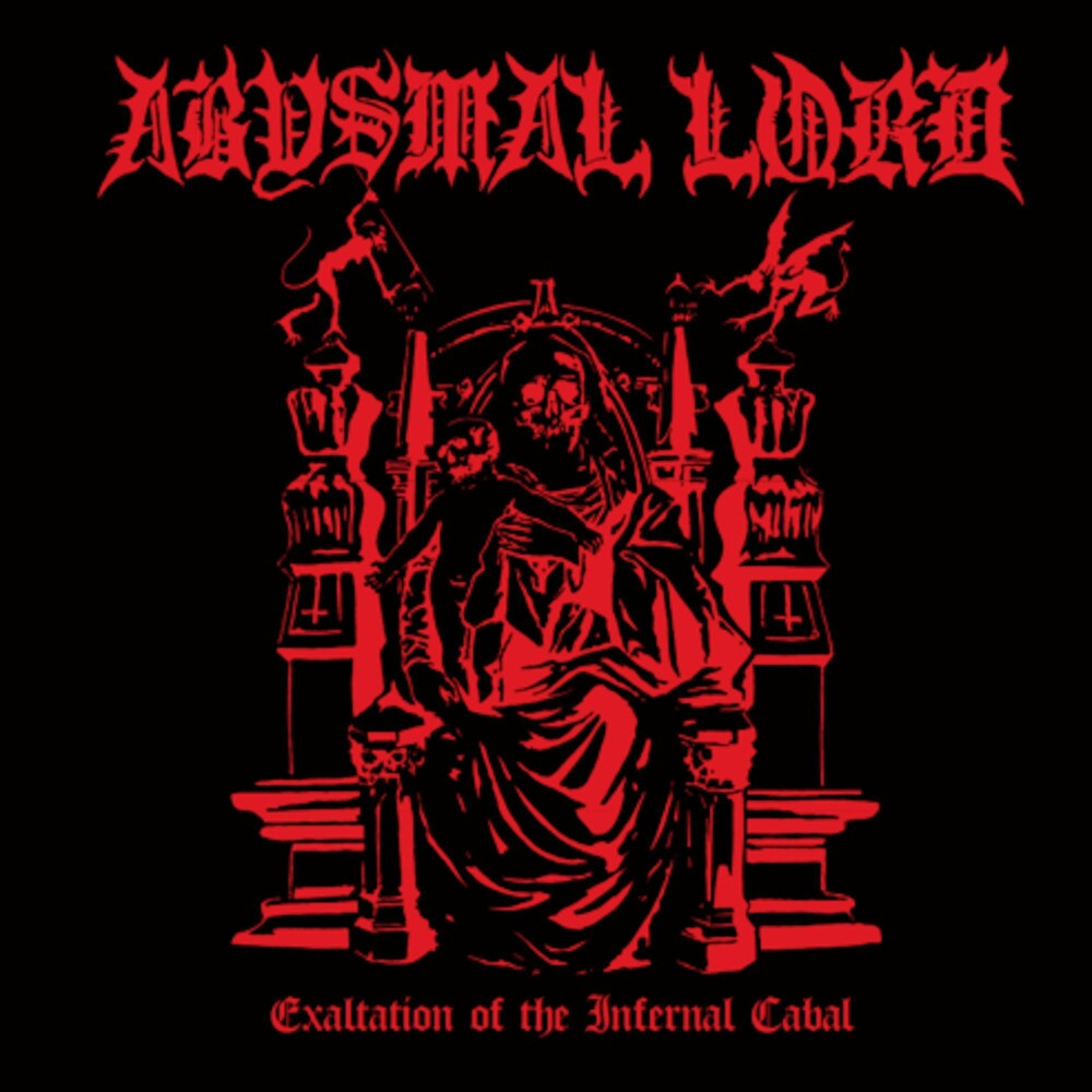 Abysmal Lord - Exaltation Of The Infernal Cabal (Uk)