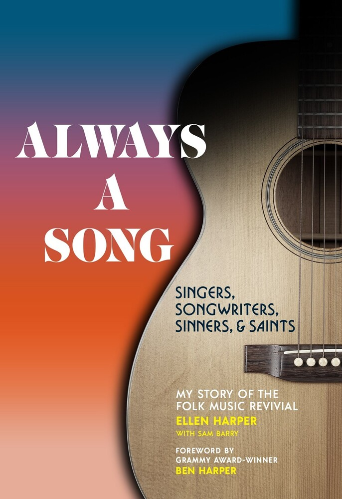 - Always a Song: Singers, Songwriters, Sinners, and Saints My Story ofthe Folk Music Revival